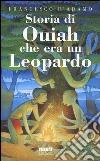 Storia di Ouiah che era un leopardo