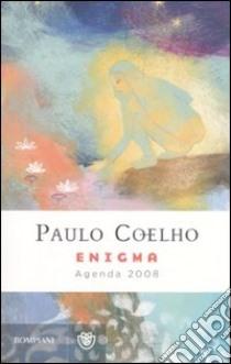 Enigma - Agenda 2008 libro di Paulo Coelho
