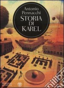 Storia di Karel libro di Pennacchi Antonio