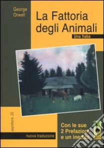 La fattoria degli animali. Una fiaba libro di Orwell George