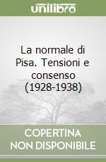 La normale di Pisa. Tensioni e consenso (1928-1938) libro di Simoncelli Paolo