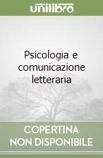 Psicologia e comunicazione letteraria libro di Fusco Antonio - Tomassoni Rossella