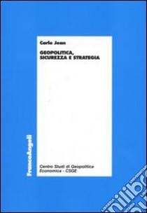 Geopolitica, sicurezza e strategia libro di Jean Carlo