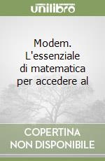 Modem. L'essenziale di matematica per accedere al biennio della scuola superiore. Per la Scuola media libro di Lepora Mario