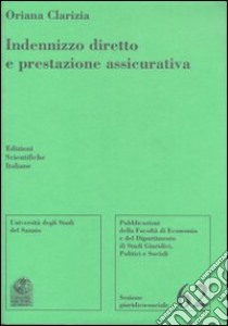 Indenizzo diretto e prestazione assicurativa libro di Clarizia Oriana