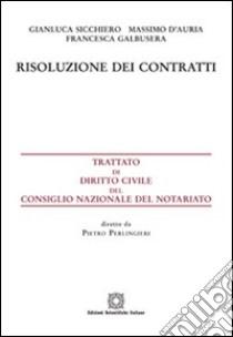 Risoluzione dei contratti libro di Sicchiero Gianluca - D'Auria Massimo - Galbusera Francesca
