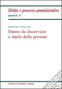 Danno da disservizio e tutela della persona libro di Interlandi Margherita