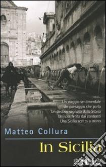 In Sicilia libro di Collura Matteo