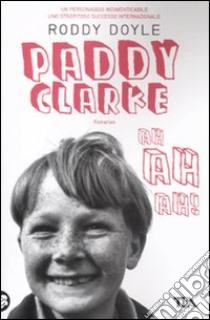 Paddy Clarke ah ah ah! libro di Doyle Roddy