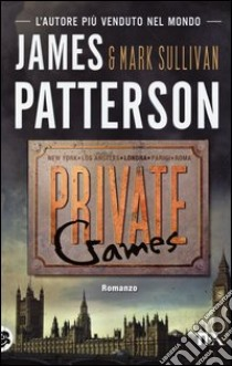 Private games libro di Patterson James - Sullivan Mark T.