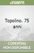 Topolino. 75 anni
