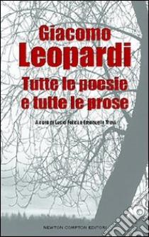 Tutte le poesie e tutte le prose libro di Leopardi Giacomo