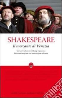 Il mercante di Venezia. Testo inglese a fronte. Ediz. integrale libro di Shakespeare William