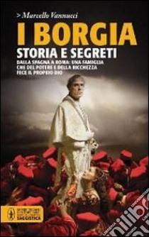 I Borgia libro di Vannucci Marcello