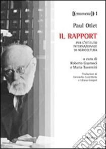 Il rapport per l'Istituto Internazionale di agricoltura libro di Otlet Paul