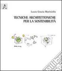 Tecniche architettoniche per la sostenibilità libro di Mariniello Laura G.