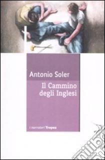 Il cammino degli inglesi libro di Soler Antonio