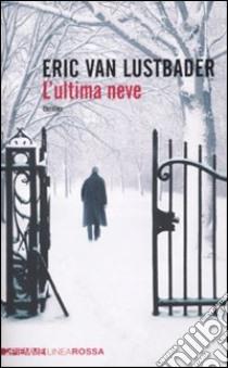 L'Ultima neve libro di Van Lustbader Eric