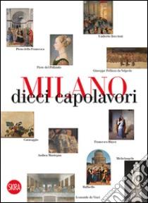 Milano 10 capolavori libro di Zanella Massimo
