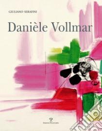 Danièle Vollmar. Ediz. multilingue libro di Serafini Giuliano