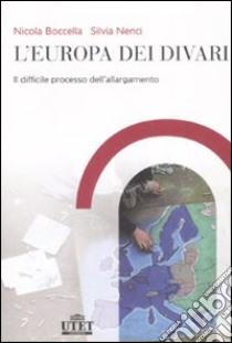 L'Europa dei divari. Il difficile processo dell'allargamento libro di Boccella Nicola - Nenci Silvia