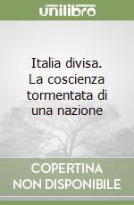 Italia divisa. La coscienza tormentata di una nazione libro di Salvadori Massimo L.