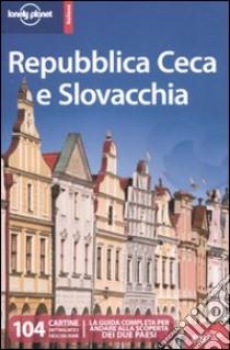 Repubblica Ceca e Slovacca libro di Dunford Lisa - Atkinson Brett