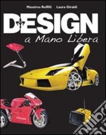 Design a mano libera libro di Ruffilli Massimo - Giraldi Laura