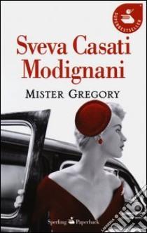 Mister Gregory libro di Casati Modignani Sveva