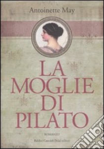 La Moglie di Pilato libro di May Antoinette