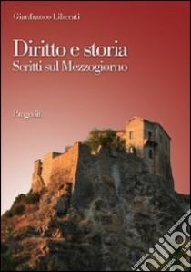 Diritto e storia. Scritti sul Mezzogiorno libro di Liberati Gianfranco