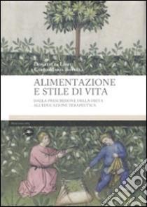 Alimentazione e stile di vita libro di Lippi Donatella - Rotella Carlo M.