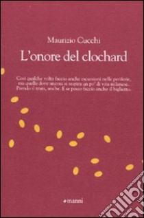 L'Onore del clochard libro di Cucchi Maurizio