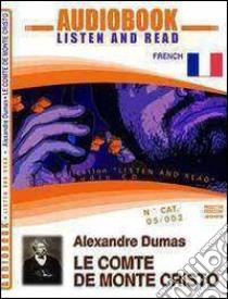 Le comte de Monte Cristo. Audiolibro. CD Audio. Con CD-ROM  di Dumas Alexandre