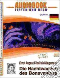 Die nachtwachen des Bonaventura. Audiolibro. CD Audio e CD-ROM  di Klingemann Ernst A.