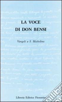 La voce di Don Bensi. Vangeli a San Michelino libro di Bensi Raffaele