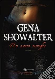 Un oscuro risveglio libro di Showalter Gena