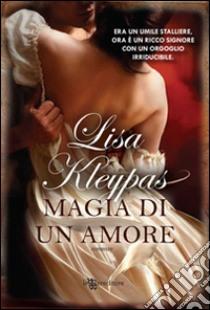 Magia di un amore libro di Kleypas Lisa
