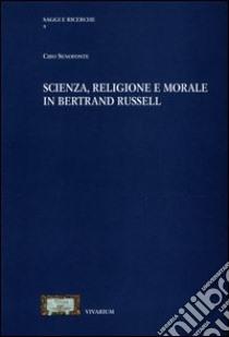 Scienza, religione e morale in Bertrand Russell libro di Senofonte Ciro