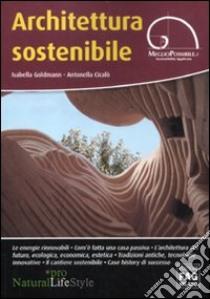 Architettura sostenibile libro di Goldmann Isabella - Cicalò Antonella
