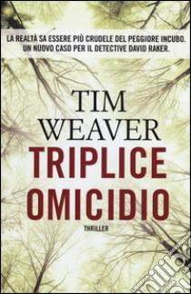 Triplice omicidio libro di Weaver Tim