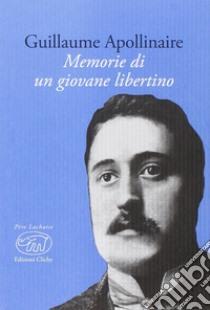 Memorie di un giovane libertino libro di Apollinaire Guillaume