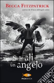 Sulle ali di un angelo libro di Fitzpatrick Becca