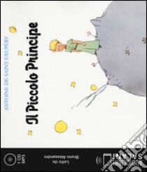 Il Piccolo Principe. Audiolibro. CD Audio formato MP3  di Saint-Exupéry Antoine de
