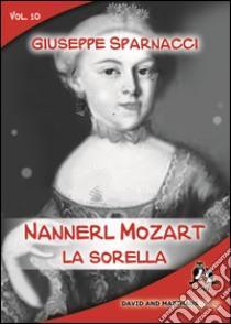 Nannerl Mozart, la sorella libro di Sparnacci Giuseppe