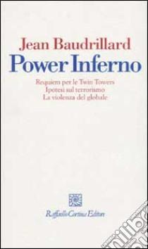 Power inferno. Requiem per le Twin Towers. Ipotesi sul terrorismo. la violenza globale libro di Baudrillard Jean