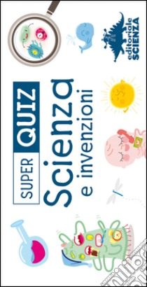 Super quiz. Scienza e invenzioni. Con carte libro di Royer Anne