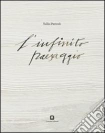 L'infinito paesaggio libro di Pericoli Tullio