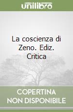 La coscienza di Zeno. Ediz. Critica libro di Svevo Italo