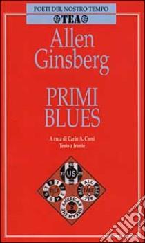 Primi blues. Rags, ballate e canti con l'armonium (1971-1975). Testo originale a fronte libro di Ginsberg Allen